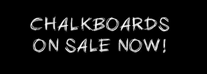 Chalkboards on sale!